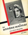 Les annees Weimar Une culture decapitee