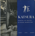 KATSURA: Tradition and Creation in Japanese Architecture
