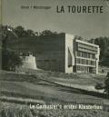 La Tourette - Le Corbusier's erester Klosterbau