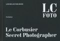 LC FOTO: Le Corbusier Secret Photographer