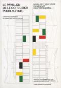 Le pavillon de Le Corbusier pour Zurich