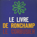 Le Corbusier: Le Livre de Ronchamp