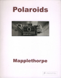 Robert Mapplethorpe: Polaroids