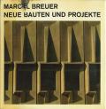 Marcel Breuer: Neue Bauten und Projekte