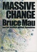 Bruce Mau : MASSIVE CHANGE
