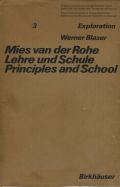 Mies van der Rohe - Lehre und Schule / Principles and School
