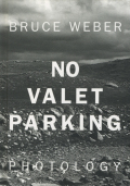 Bruce Weber: No Valet Parking