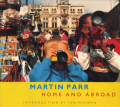 Martin Parr: HOME AND ABROAD