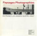 Paysages Photographies : En France, les années Quatre-Vingt