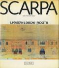 CARLO SCARPA: Il Pensiero Il Disegno I Progetti