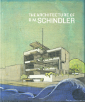The Architecture of  R.M. Schindler