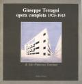 Giuseppe Terragni: Opera Completa 1925-1943
