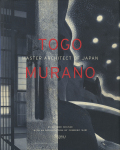 Togo Murano: Master Architect of Japan