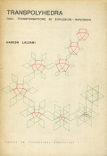 Haresh Lalvani: Transpolyhedra dual transformations by explosion-implosion [Papers in theoretical morphology 1]