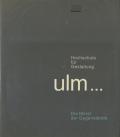 Hochschule fur Gestaltung Ulm: Die Moral der Gegenstande