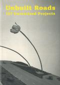 Unbuilt Roads 107 Unrealized Projects