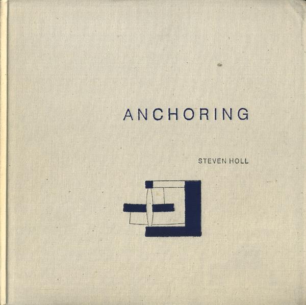 STEVEN HOLL: ANCHORING