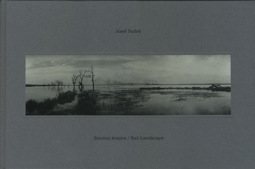 Josef Sudek: Smutna krajina / Sad Landscape