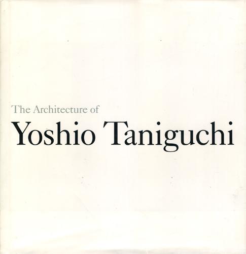 The Architecture of Yoshio Taniguchi
