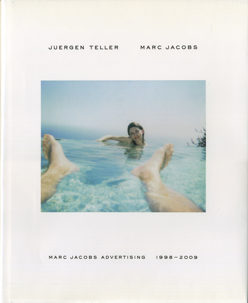 Juergen Teller: Marc Jacobs Advertising 1998-2009