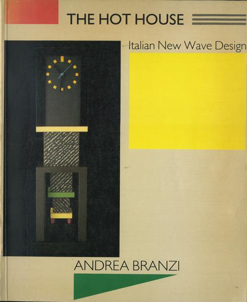 THE HOT HOUSE - Italian New Wave Design -