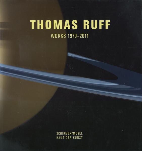 Thomas Ruff: WORKS 1979-2011