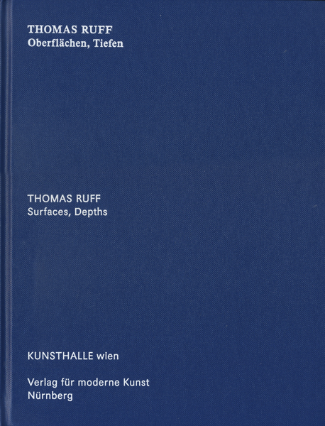 Thomas Ruff: surfaces,Depths