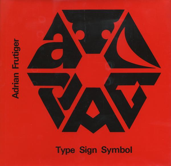 Adrian Frutiger: Type sign Symbol