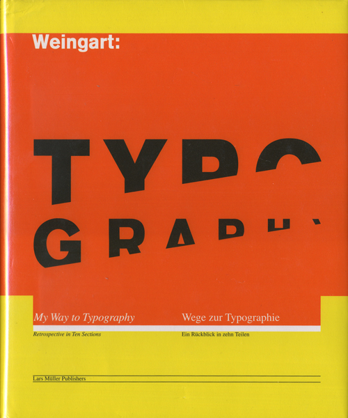 Wolfgang Weingart: My Way to Typography