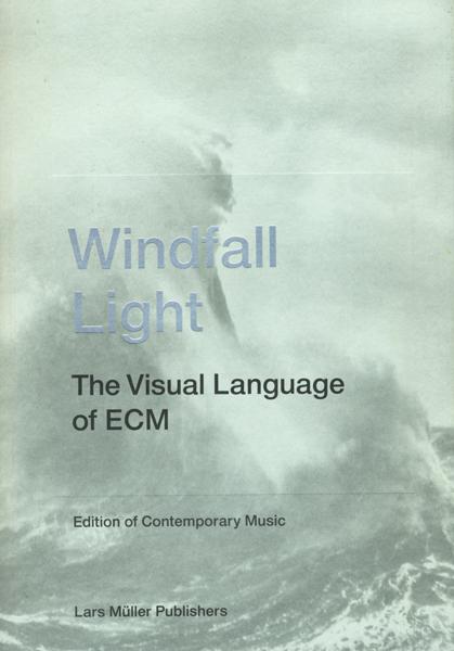 Windfall Light: The Visual Language of ECM