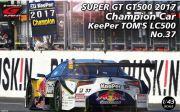 ◎予約品◎ KeePer TOM'S LC500 GT500 2017 Champion Car No.37