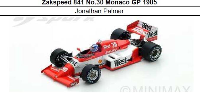 近日入荷◎予約品◎ Zakspeed 841 No.30 Monaco GP 1985  Jonathan Palmer