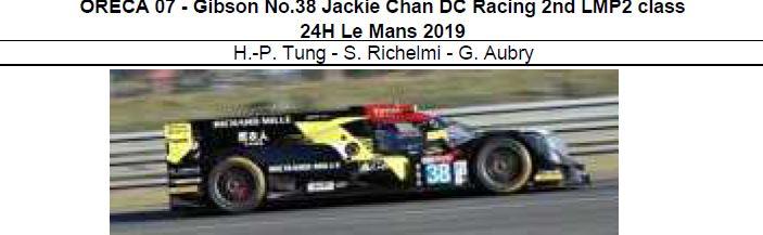 ◎予約品◎ ORECA 07 - Gibson No.38 Jackie Chan DC Racing 2nd LMP2 class 24H Le Mans 2019  H.-P. Tung - S. Richelmi - G. Aubry