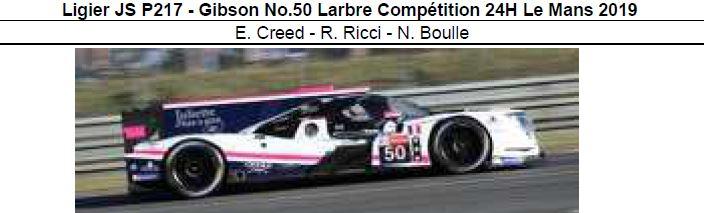 ◎予約品◎ Ligier JS P217 - Gibson No.50 Larbre Competition 24H Le Mans 2019  E. Creed - R. Ricci - N. Boulle