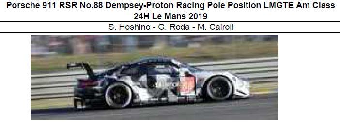 ◎予約品◎ Porsche 911 RSR No.88 Dempsey-Proton Racing Pole Position LMGTE Am Class 24H Le Mans 2019  S. Hoshino - G. Roda - M. Cairoli