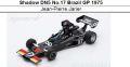 ◎予約品◎1/18 Shadow DN5 No.17 Brazil GP 1975   Jean-Pierre Jarier