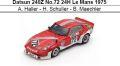 ◎予約品◎ Datsun 240Z No.72 24H Le Mans 1975 A. Haller - H. Schuller - B. Maechler