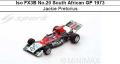 ◎予約品◎ Iso FX3B No.20 South African GP 1973  Jackie Pretorius