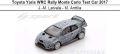 ◎予約品◎Toyota Yaris WRC Rally Monte Carlo Test Car 2017  J.-M. Latvala - M. Anttila