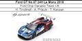 ◎予約品◎ Ford GT No.67 24H Le Mans 2018  Ford Chip Ganassi Team UK  H. Tincknell - A. Priaulx - T. Kanaan