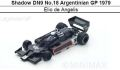 ◎予約品◎ Shadow DN9 No.18 Argentinian GP 1979  Elio de Angelis