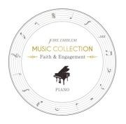 FIRE EMBLEM MUSIC COLLECTION : PIANO ~Faith & Engagement~