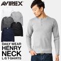 【即日出荷対応】AVIREX デイリーウエア 長袖 ヘンリーネックTシャツ【6153482】 アヴィレックス【Sx】