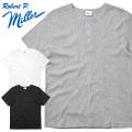 【ネコポス便対応】MILLER ミラー 111C S/S パネルリブ ヘンリーネック パックTシャツ【Sx】