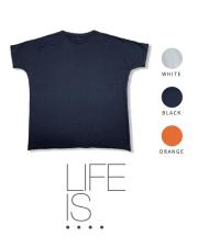 LIFE IS ....(ライフイズ) ROUGH SHOULDER TEE