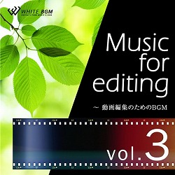 WHITEBGM 著作権フリー音楽 Music for editing vol.3
