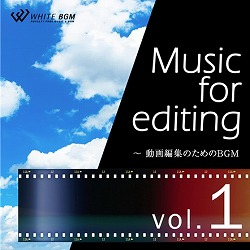 WHITEBGM 著作権フリー音楽 Music for editing vol.1