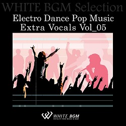 Electro Dance Pop Music Extra Vocals Vol_05