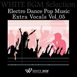 Electro Dance Pop Music Extra Vocals Vol_05