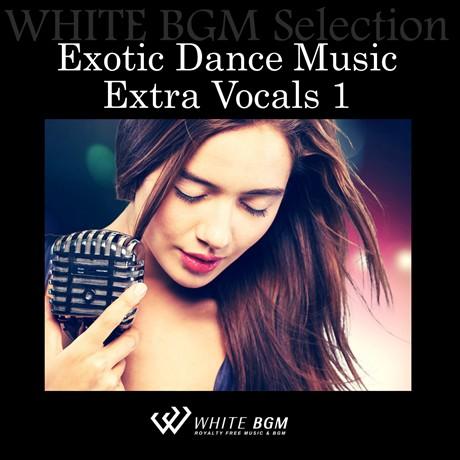 エキゾチックダンスミュージックエクストラボーカル1